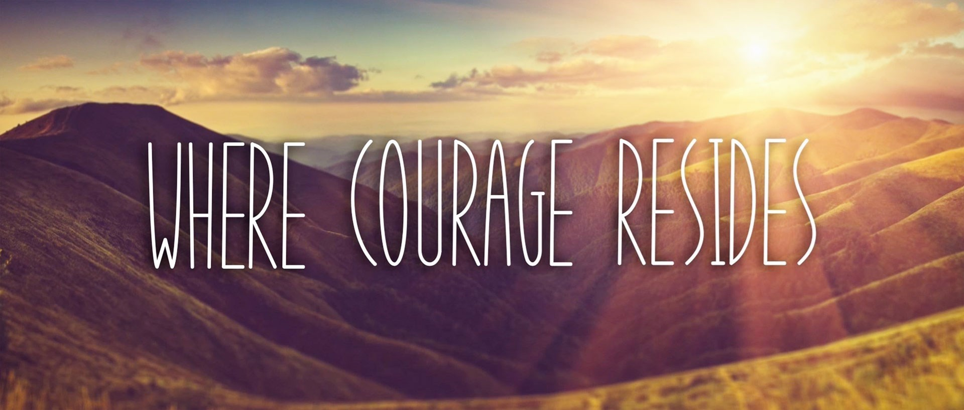 Where Courage Resides