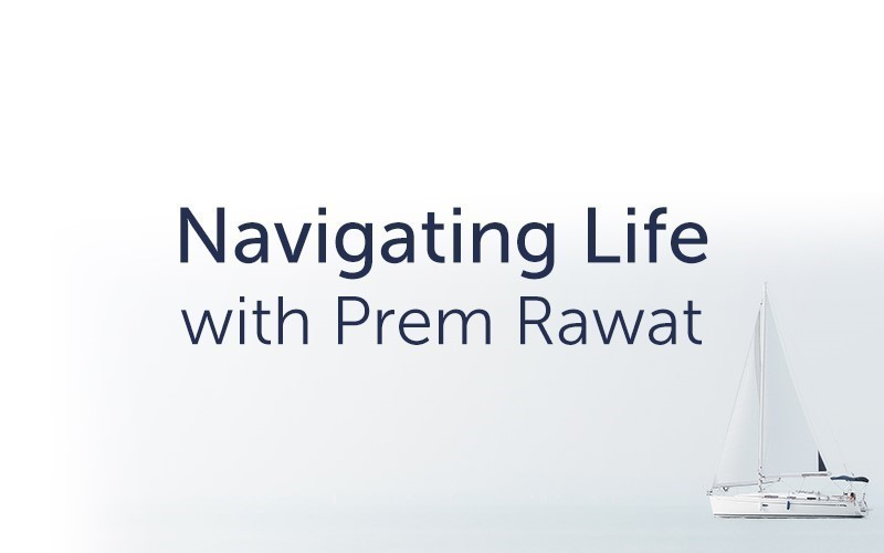 Navigating Life with Prem Rawat (Audio)