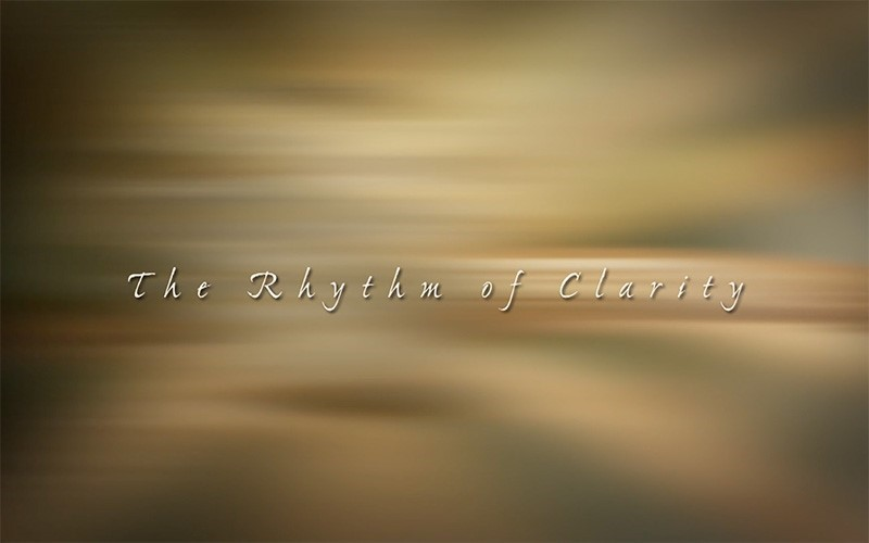 The Rhythm of Clarity