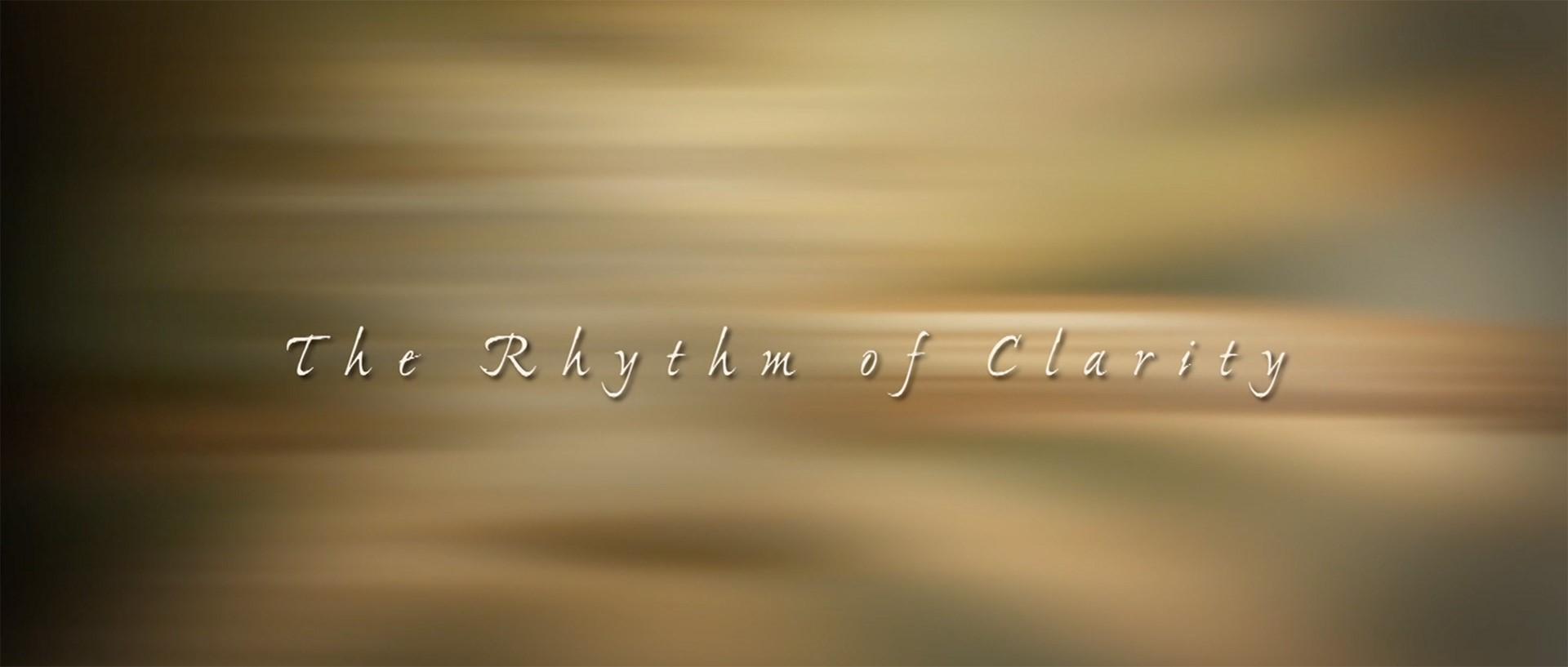 The Rhythm of Clarity