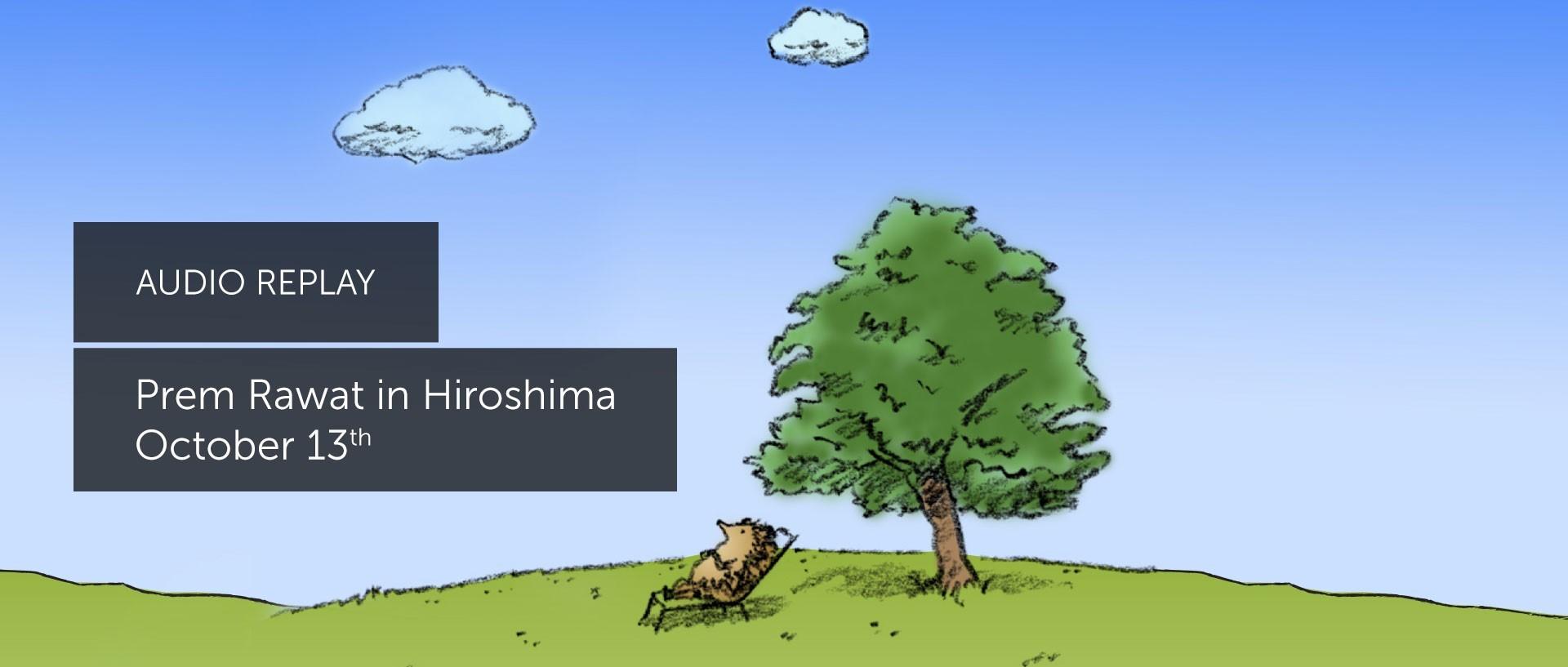 Prem Rawat in Hiroshima, Japan (Audio)