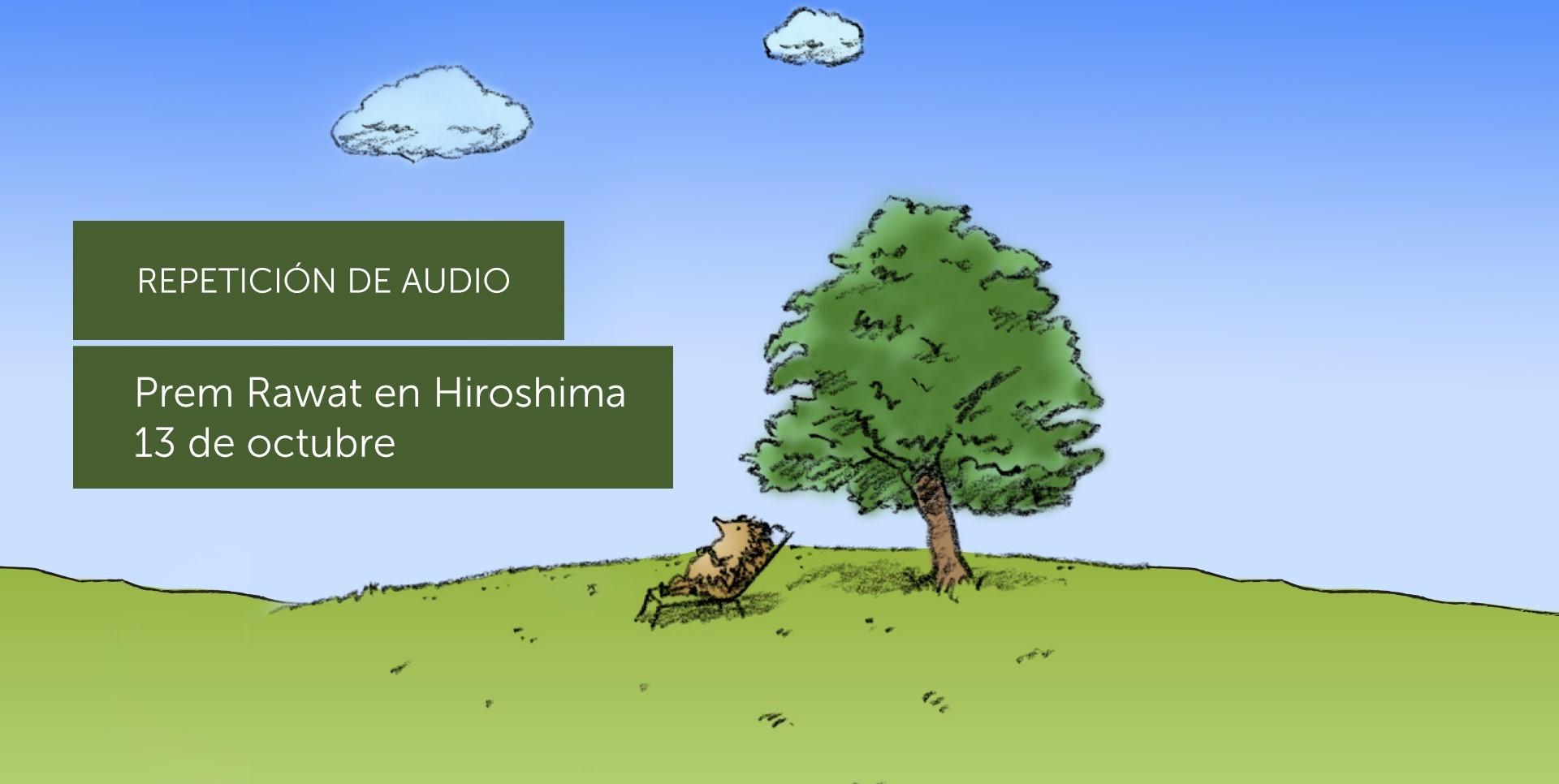 Prem Rawat en Hiroshima, Japón (Audio) Español