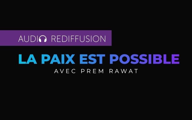 La paix est possible - Rediffusion en français (Audio)