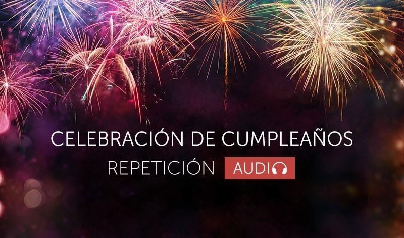 Repetición de la celebración del cumpleaños - Español (Audio)
