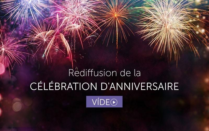Célébration d'anniversaire - Rediffusion en Français (vidéo)
