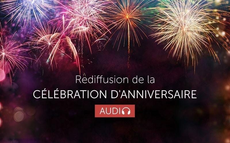 Célébration d'anniversaire - Rediffusion en Français (audio)