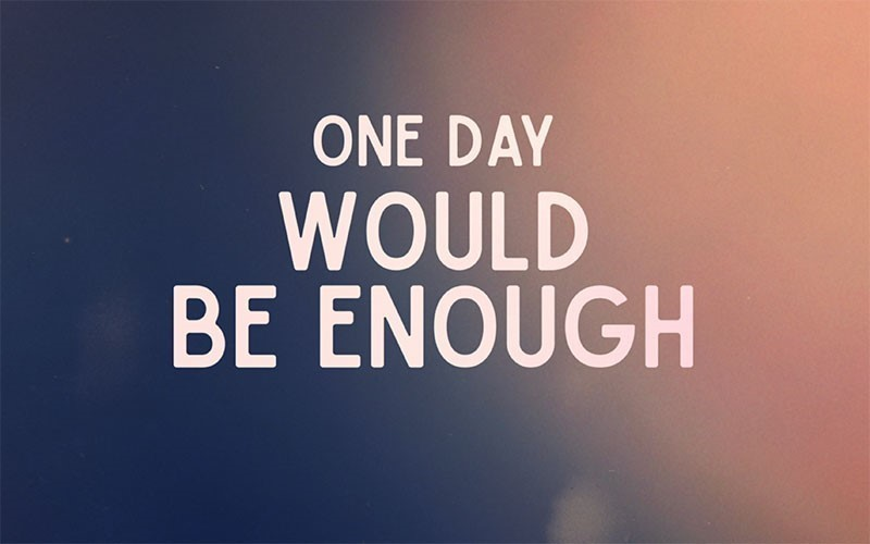 One Day Would Be Enough (promo)