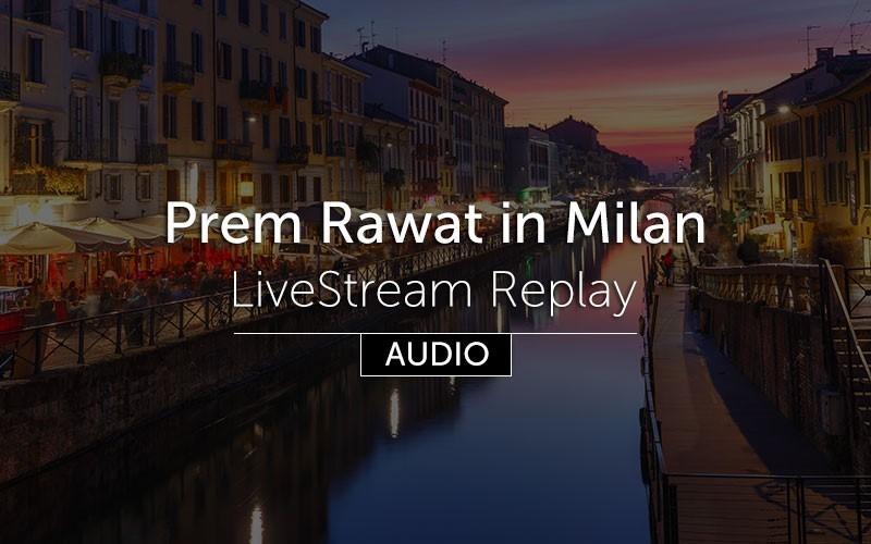 Prem Rawat in Milan - Replay (audio) in English