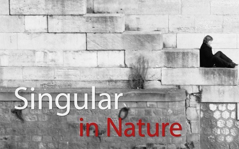 Singular in Nature