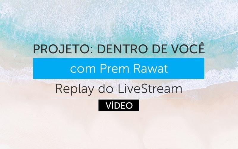 Projeto: Dentro de Você - Replay em Português (Video)