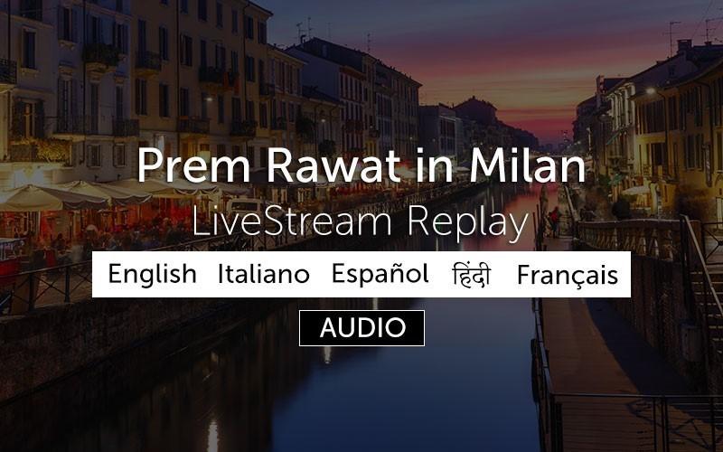 Prem Rawat in Milan - Replay (audio)