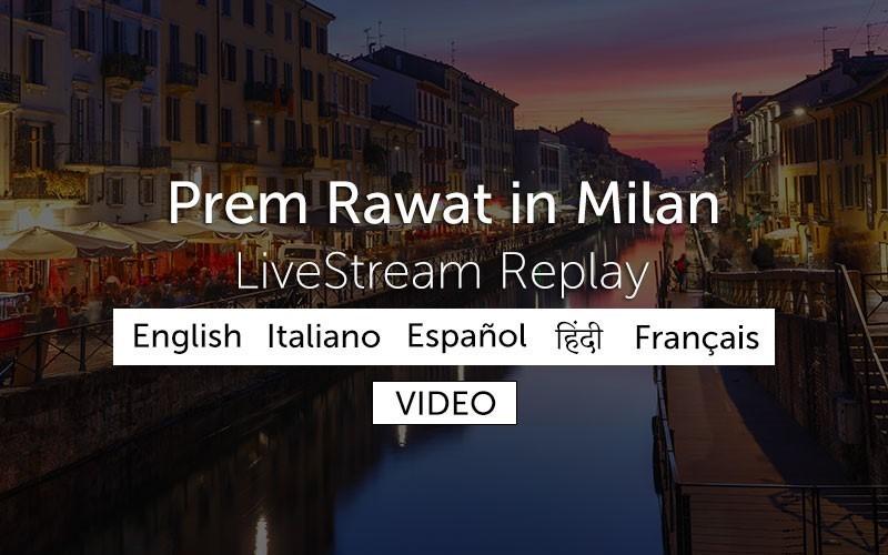 Prem Rawat in Milan - Replay (Video)