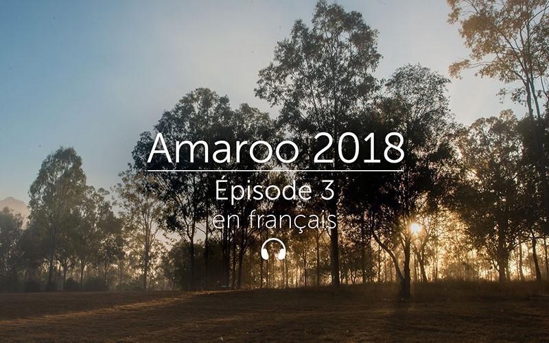 Amaroo 2018 Épisode 3 - français (Audio)