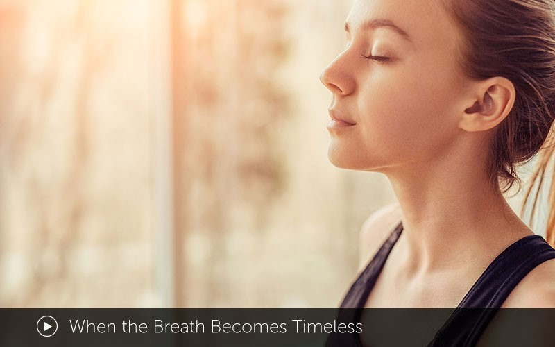 When the Breath Becomes Timeless