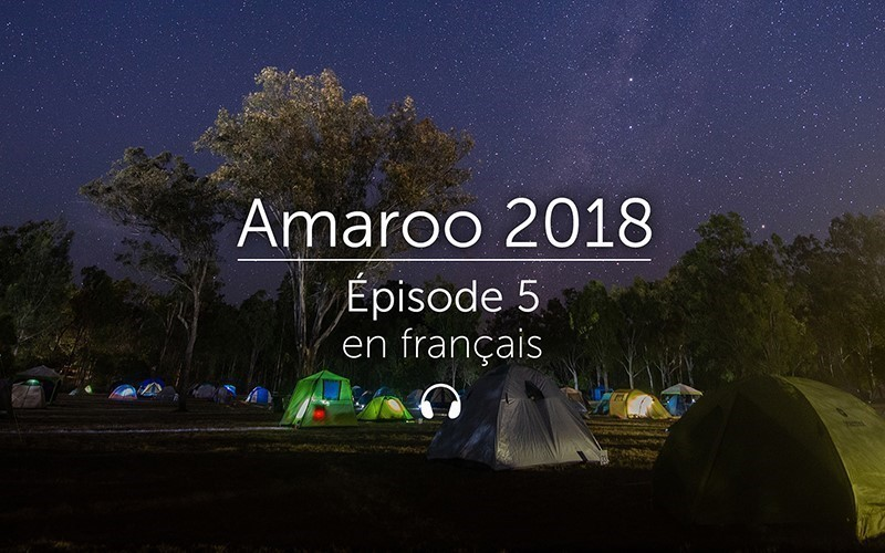 Amaroo 2018 Épisode 5 - français (Audio)