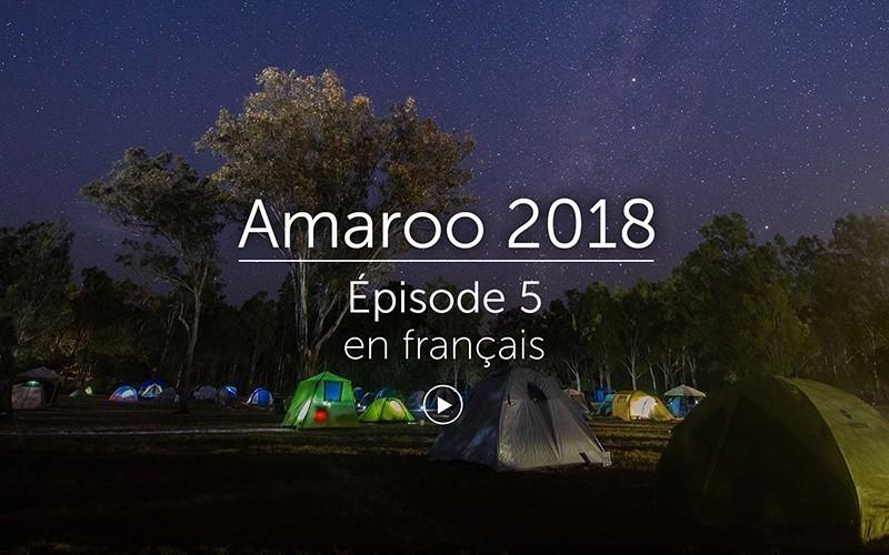 Amaroo 2018 Épisode 5 - français (vidéo)