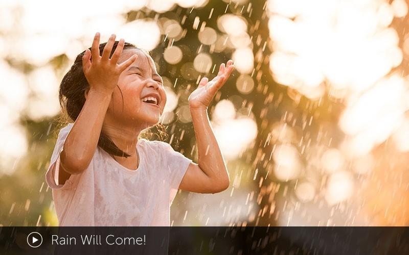 Rain Will Come!