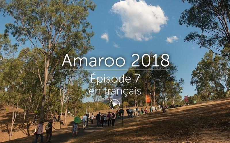 Amaroo 2018 Épisode 7 - français (vidéo)