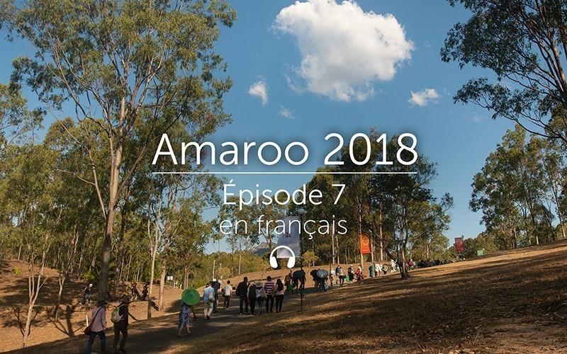 Amaroo 2018 Épisode 7 - français (Audio)