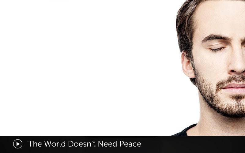 The World Doesn't Need Peace