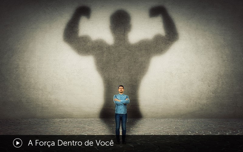 A Força Dentro de Você