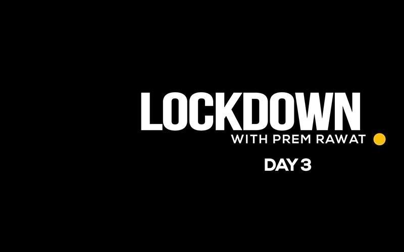 Lockdown, Day 3