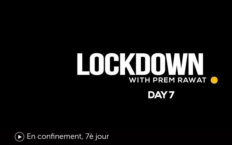 En confinement, 7è jour