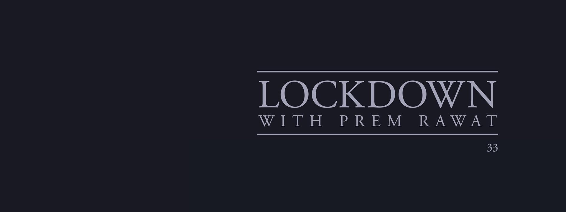Lockdown, Day 33