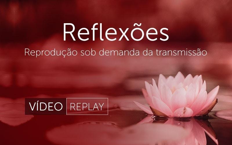 Reflexões (Vídeo)