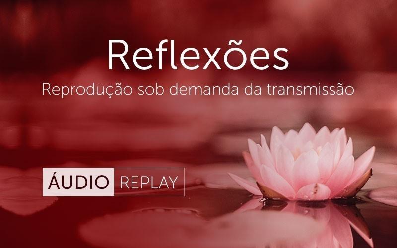 Reflexões (Áudio)