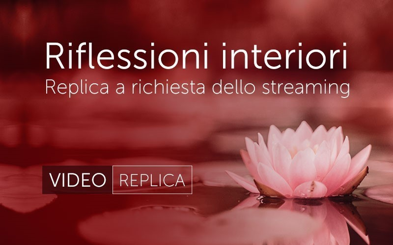 Riflessioni interiori (Video)
