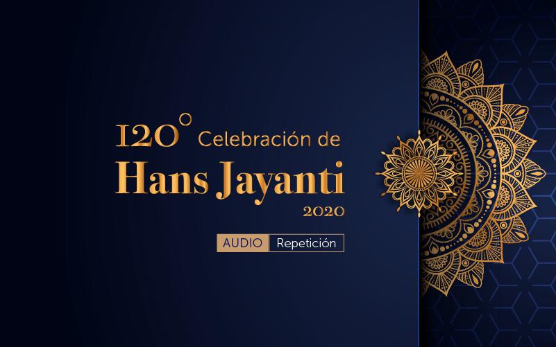 120º Celebración de Hans Jayanti (Audio)
