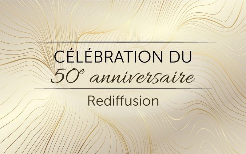 Célébration du 50e anniversaire (video)