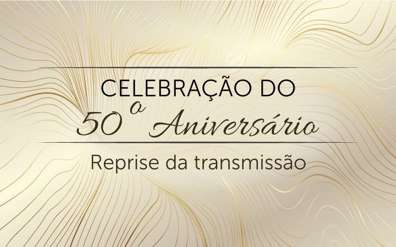 Celebração do 50º Aniversário (audio)
